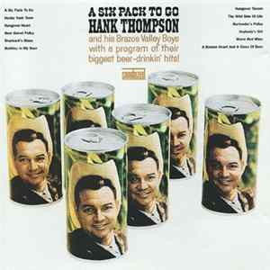 Hank Thompson And His Brazos Valley Boys - A Six Pack To Go herunterladen