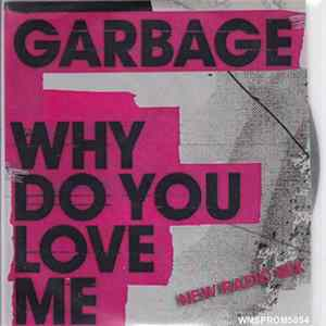 Garbage - Why Do You Love Me herunterladen