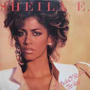 Sheila E. - The Belle Of St. Mark / Too Sexy herunterladen